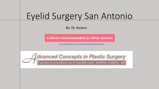 Eyelid Surgery San Antonio – Dr. Koneru