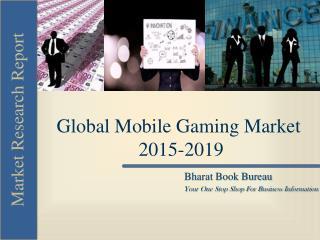 Global Mobile Gaming Market 2015-2019