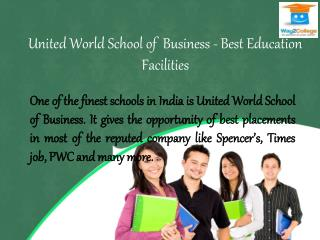 United World School of Business - Best Education Facilities