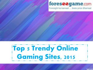 Top 5 Trendy Online Gaming Sites - 2015