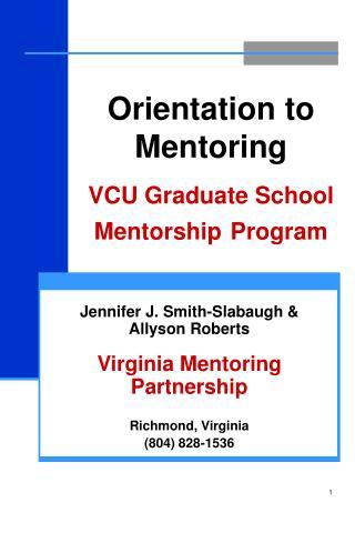 Orientation to Mentoring   VCU Graduate School Mentorship Program