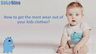How to get the most wear out of your kids clothes?