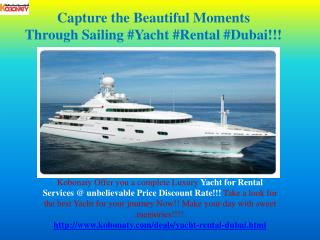 Yacht Rental Dubai @ Best Price off