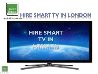 Hire Smart TV in London