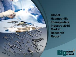 2015 Global Haemophilia Therapeutics Industry