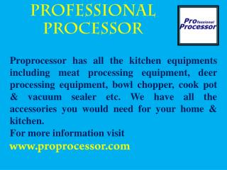 ProProcessor-World's top most supplier of kitchen equipment