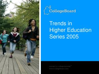 Trends in Higher Education Series 2005