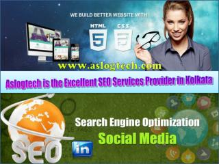 Aslogtech is the Excellent SEO Services Provider in Kolkata