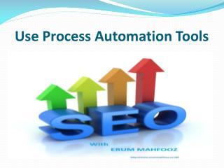 Use Process Automation Tools With Erum Mahfooz