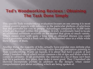 Ted's Woodworking Reviews  Obtaining The Task Done Simply