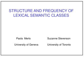 STRUCTURE AND FREQUENCY OF LEXICAL SEMANTIC CLASSES