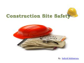 Construction Site Safety- Sailesh Mahimtura