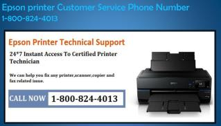 Epson printer Customer Service Phone Number 1-800-824-4013 |
