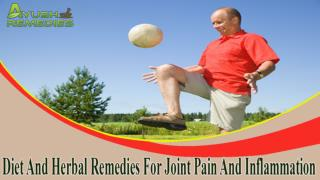 Diet And Herbal Remedies For Joint Pain And Inflammation