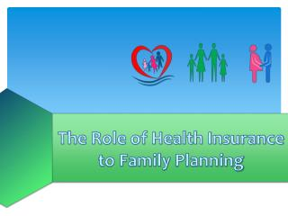 The Role of Health Insurance to Family Planning