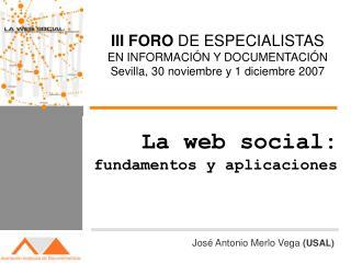 III FORO DE ESPECIALISTAS EN INFORMACI N Y DOCUMENTACI N Sevilla, 30 noviembre y 1 diciembre 2007