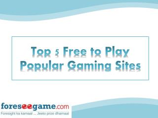 Top 5 Free to Play Popular Online Gaming Sites
