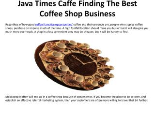 Java Times Caffe Finding The Best Coffee Shop Business