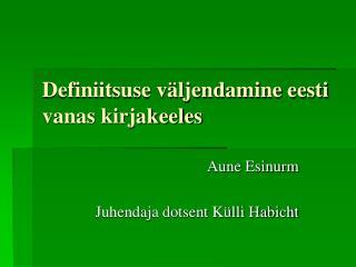 Definiitsuse v ljendamine eesti vanas kirjakeeles