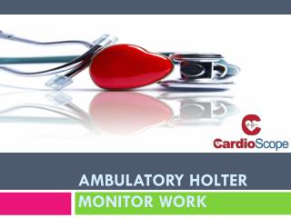 Ambulatory Holter Monitor Work
