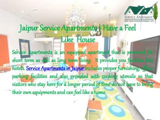 Jaipur Service Apartments | have a feel like house