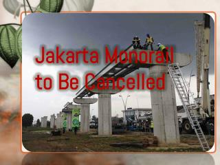 Jakarta Monorail to Be Cancelled