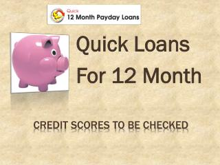 12 month loan no credit check no guarantor @ http://www.quic