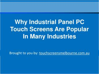 Why Industrial Panel PC Touch Screens Are Popular