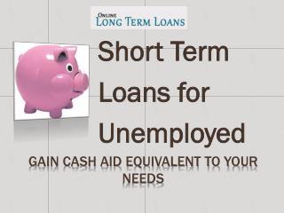 long term loans for unemployed UK @ http://www.onlinelongter