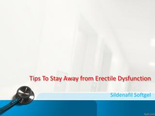 Tips To Stay Away from Erectile Dysfunction