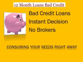 12 month loans for bad credit no brokers @ http://www.12mont