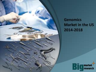 Genomics Market in the US 2014-2018