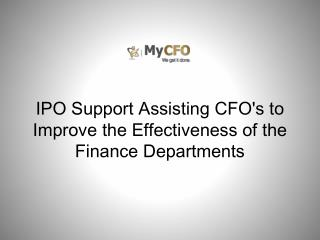 IPO Support Assisting CFO's to Improve the Effectiveness of