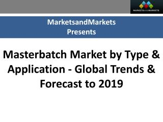 Masterbatch Market worth $12.1 Billion by 2019