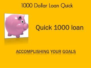 I need a 1000 dollar loan @ http://www.1000dollarloanquick.c