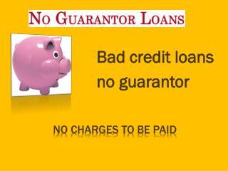Text loans @ http://www.noguarantorloans.co/