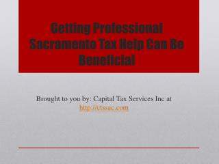 Getting Professional Sacramento Tax Help Can Be Beneficial