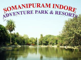 Somanipuram Indore – Best Adventure Park and Resort