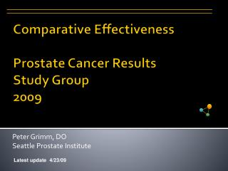 Comparative Effectiveness   Prostate Cancer Results  Study Group  2009