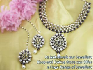 At JackJewels our Jewellery Shop and Online Store can Offer