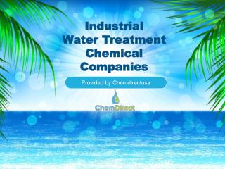 Browse Industry leading Water Treatment Chemical Companies
