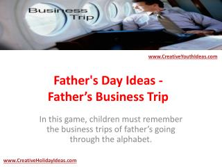 Father's Day Ideas - Father�s Business Trip