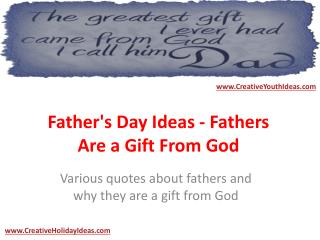 Father's Day Ideas - Fathers Are a Gift From God