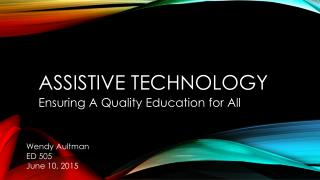 ED 505 Assistive Technology - Wendy Aultman