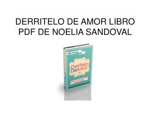 Derritelo de Amor libro pdf Noelia Sandoval