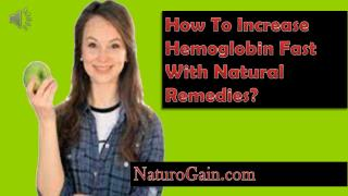 How To Increase Hemoglobin Fast With Natural Remedies?