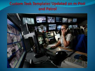 Custom Task Templates Updated on m-Post and Patrol