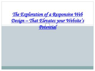 The Exploration of a Responsive Web Design � That Elevates y