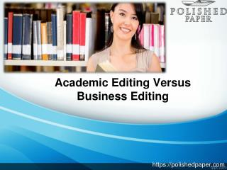 Academic editing versus business editing