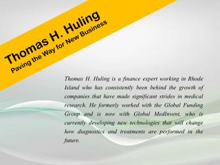 Thomas H. Huling Paving the Way for New Business
